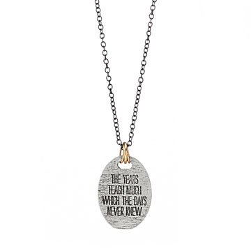 Years Teach Much Necklace